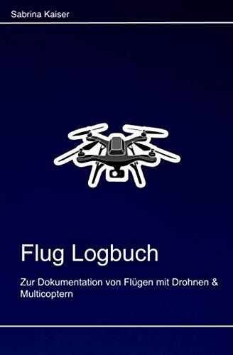 Flug Logbuch - Zur Dokumentation von Flügen mit Drohnen & Multicoptern