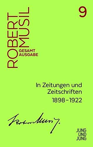 In Zeitungen und Zeitschriften I: Unselbstständige Veröffentlichungen 1898–1921 (Musil Gesamtausgabe)