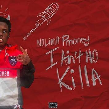 I Ain't No Killa