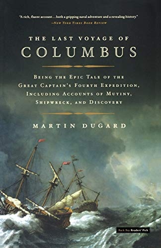 The Last Voyage of Columbus: Being the Epic Tale of the Great Captain's Fourth Expedition, Including Accounts of Mutiny,