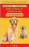 Manual perfeito para cuidar da saúde do seu Cachorro! (Port