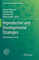 Reproductive and Developmental Strategies: The Continuity of Life (Diversity and Commonality in Animals)
