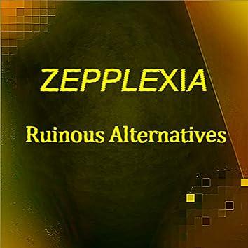Ruinous Alternatives