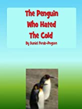 The Penguin Who Hated the Cold (Fear Beaters)