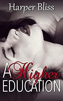 A Higher Education by [Harper Bliss]
