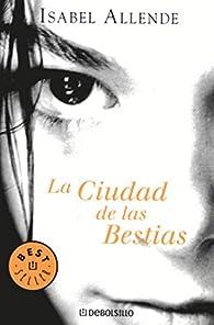 Ciudad de Las Bestias par Isabel Allende