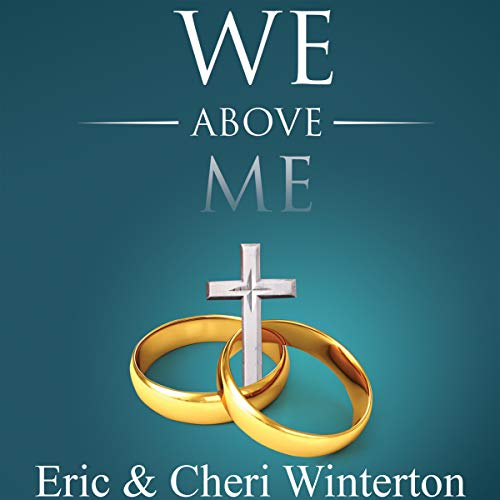 We Above Me     Understanding the Biblical Link Between Love and Needs for a Unified Marriage              By:                                                                                                                                 Eric Winterton,                                                                                        Cheri Winterton                               Narrated by:                                                                                                                                 Jason Belvill                      Length: 7 hrs and 48 mins     Not rated yet     Overall 0.0