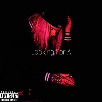 Looking For A