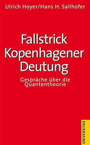 Fallstrick Kopenhagener Deutung: Gespräche über die Quantentheorie