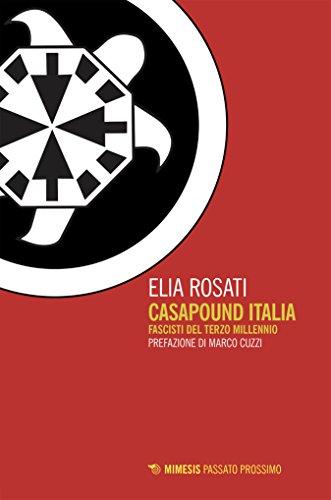 CasaPound Italia: Fascisti del terzo millennio