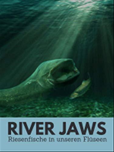 River Jaws - Riesenfische in unseren Flüssen
