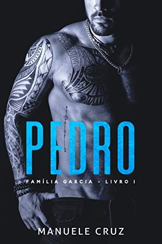 Pedro - Família Garcia (Livro 1) por [Manuele Cruz, L.A Design]