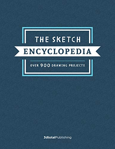 The Sketch Encyclopedia: Over 900 drawing projects