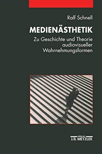 Medienästhetik: Zu Geschichte und Theorie audiovisueller Wahrnehmungsformen