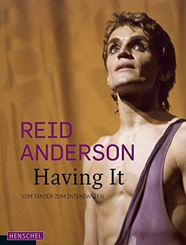 Reid Anderson. Having It: From Dancer to Director