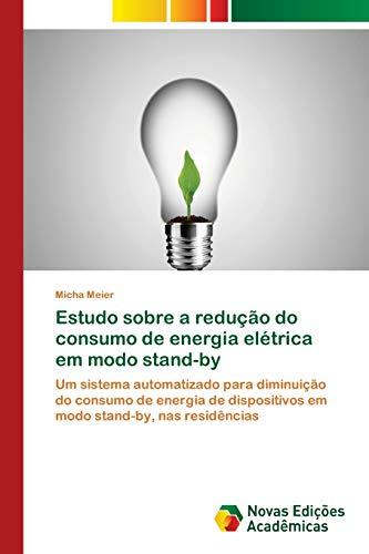 Estudo sobre a redução do consumo de energia elétrica em modo stand-by: Um sistema automatizado para diminuição do consumo de energia de dispositivos em modo stand-by, nas residências