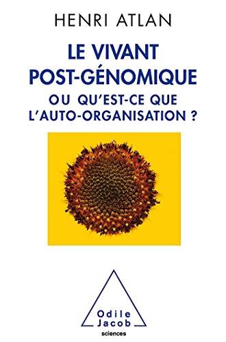 Le Vivant post-génomique: ou Qu'est-ce que l'auto-organisation?