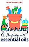 Cleaning And Disinfecting Essential Oil: The Cleaner's Guide Book