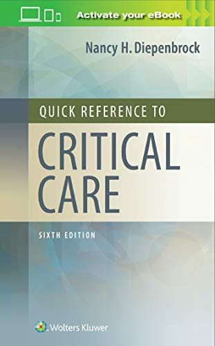 Compare Textbook Prices for Quick Reference to Critical Care Sixth, North American Edition ISBN 9781975136833 by Diepenbrock RN  CCRN, Nancy H.