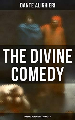 The Divine Comedy: Inferno, Purgatorio & Paradiso (English Edition)