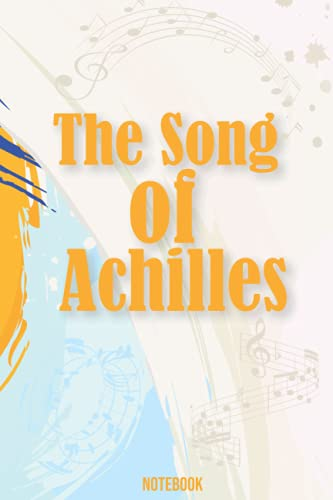 The Song of Achilles | Notebook: 6 x 9 Inch Blank College Ruled Notebook/Journal Soft Matte Cover For Writing Notes, School or Work, 110 Pages.