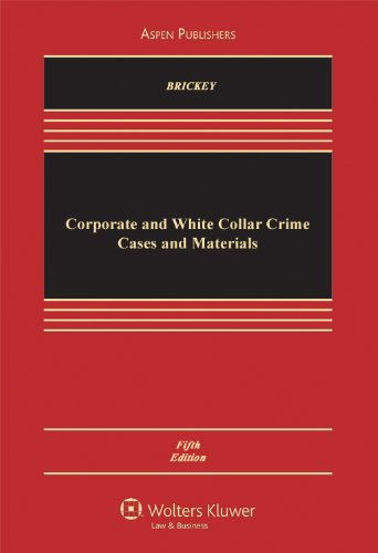 Corporate & White Collar Crime 5e (Aspen Casebook Series)