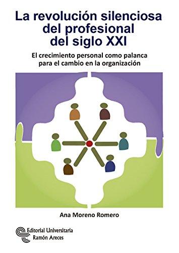 La Revolución Silenciosa del Profesional del Siglo XXI: El crecimiento personal como palanca para el cambio en la organización (Neuromanagement-RRHH)