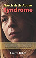 Narcissistic Abuse Syndrome: How to Avoid NPD and BPD Manipulators, Emotional Codependency and Narcissism. Break-up Toxic Relationships with Codependent Narcissists. Calming the Storm, Get Back Confidence, Self-Esteem, Mental Toughness with NLP, CBT, Empath Skills and Meditation