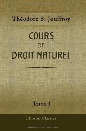 Cours de droit naturel: Tome 1