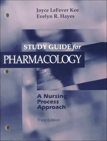 Study Guide to accompany Pharmacology: A Nursing Process Approach