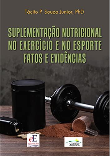 Suplementação Nutricional no Exercício e no Esporte: Fatos e Evidências