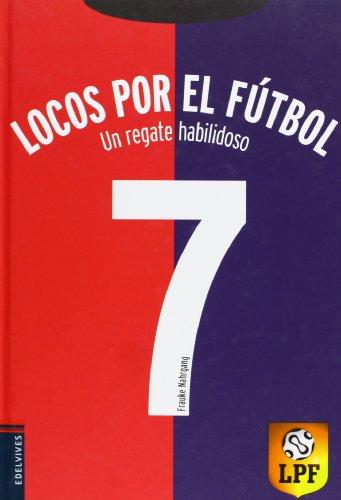 Un regate habilidoso: 7 (Locos por el fútbol)