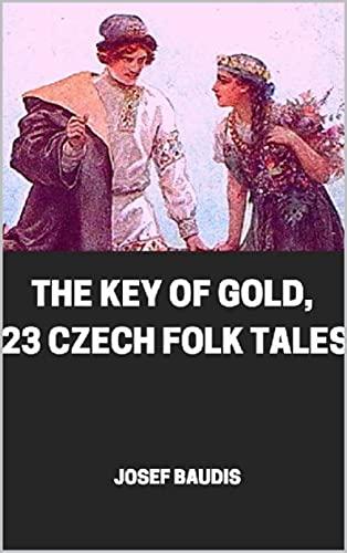 The Key of Gold, 23 Czech Folk Tales (English Edition)