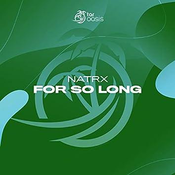 For So Long
