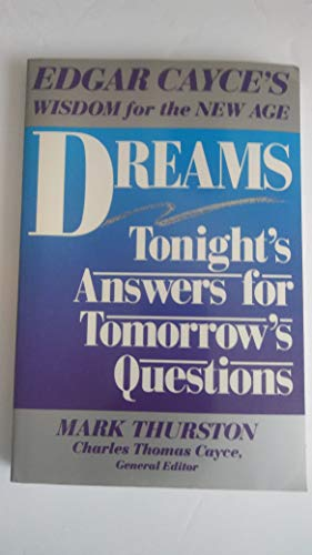 Dreams: Tonight's Answers for Tomorrows Questions (Edgar Cayce's Wisdom for the New Age)