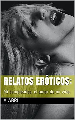 Relatos eróticos: : Mi cumpleaños, el amor de mi vida.