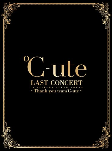 ℃-ute ラストコンサート in さいたまスーパーアリーナ ~Thank you team℃-ute~(初回生産限定盤) [Blu-ray]
