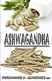 ASHWAGANDHA: Everything you need to know about Ashwagandha
