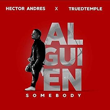 Somebody (Alguien)
