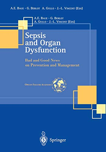 Sepsis and Organ Dysfunction: Bad and Good News on Prevention and Management