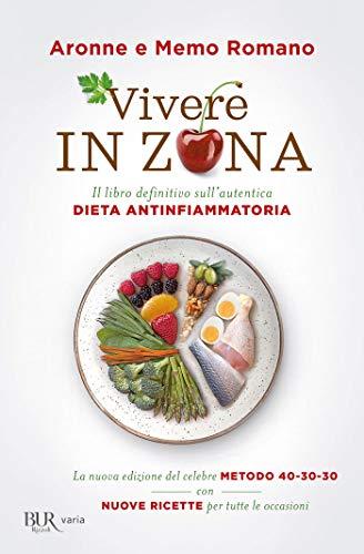 Vivere in zona: Il libro definitivo sull'autentica dieta antinfiammatoria