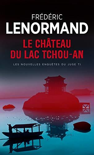 Le Château du lac Tchou-An. Les Nouvelles Enquêtes du juge Ti, vol. 1