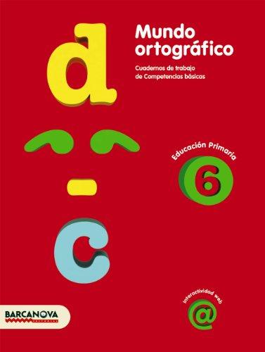 Mundo ortográfico 6 (Materials Educatius - Material Complementari Primària - Cuadernos De Lengua Castellana) - 9788448924331: Cuaderno de trabajo de Competencias básicas