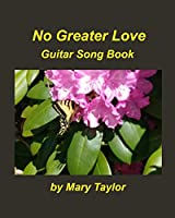 No Greater Love Guitar Song Book