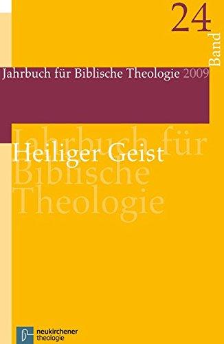 Jahrbuch für Biblische Theologie 24 (2009). Heiliger Geist