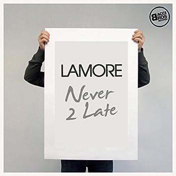 Never 2 Late - Single