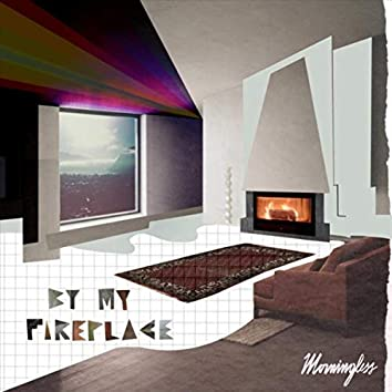 By My Fireplace