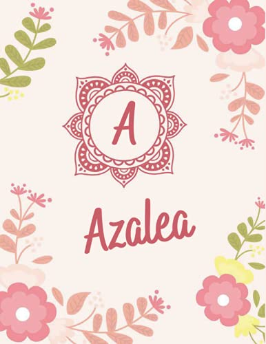 Azalea: Cute Personalized Name Azalea Diary & Journal Initial Monogram Letter A Notebook For Gils And Women Perfect Gift Idea for Azalea Birthday Christmas | Pink Floral 8.5x11 In 110 Page