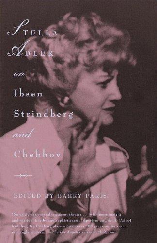 Stella Adler on Ibsen, Strindberg, and Chekhov (English Edition)