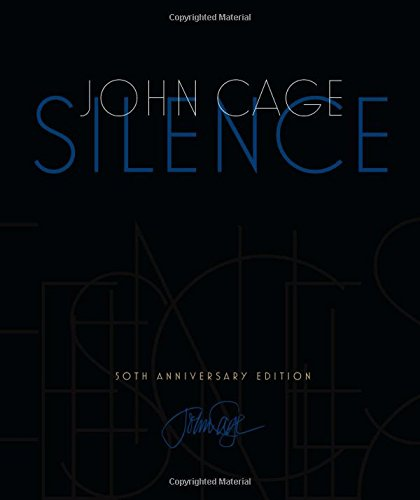 Silence: Lectures and Writings, 50th Anniversary Edition